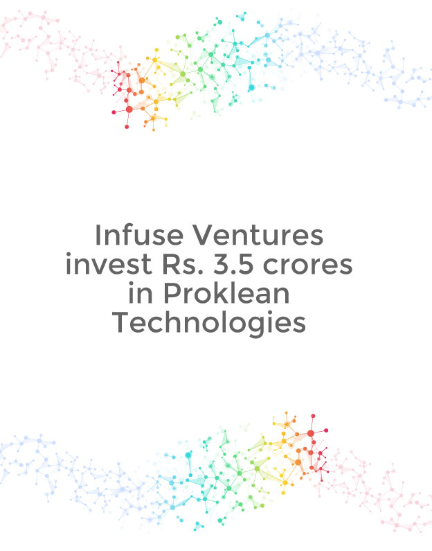 Infuse Ventures invest Rs. 3.5 crores in Proklean Technologies