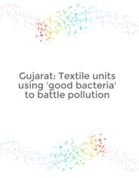 Gujarat_Textile_units_using_good_bacteria_to_battle_pollution
